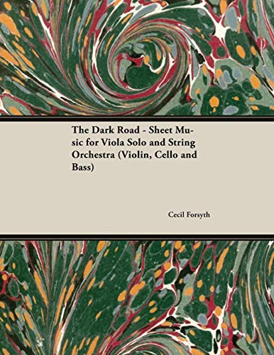 The Dark Road - Sheet Music for Viola Solo and String Orchestra (Violin, Cello and Bass) (libro en inglés)