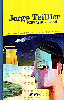 Jorge Teillier, Poemas Ilustrados - JORGE TEILLIER - VARIAS ED. CHILENAS